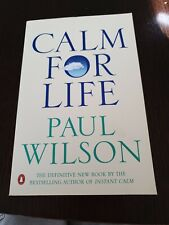 Calm For Life by Paul Wilson (Paperback, 2000)