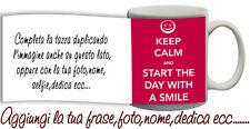 Tazza keep Calm and start the day with a smile con nome,foto,dedica,ecc Idea Reg