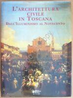 L'architettura Civile In Toscana Dall'illuminismo Al 900 - Monte Paschi 2002