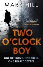 The Two O'Clock Boy: One Detective. One Killer. One Shared Secret. by Mark...