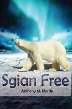 Sgian Free: Pt. 3 by Martin M. Anthony (Hardback, 2009)