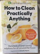 How To Clean Practically Anything by Consumer Reports
