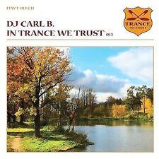 In Trance We Trust, Vol. 13 by Carl B. (CD, Mar-2009, Black Hole Recordings (Net