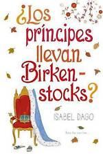 NEW Los principes llevan Birkenstocks? (Spanish Edition) by Isabel Dago