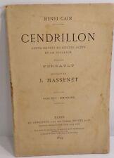 Henri Cain. Cendrillon, Massenet 1899, conte de fées en 4 actes