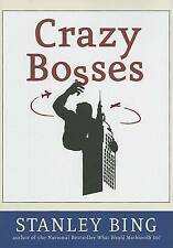 NEW Crazy Bosses: Fully Revised and Updated by Stanley Bing