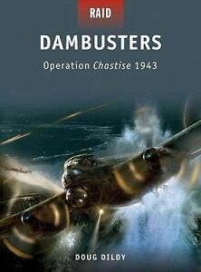 Dambusters - Operation Chastise 1943 by Doug Dildy (SIGNED) Softback
