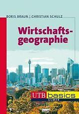 Wirtschaftsgeographie von Boris Braun, Christian Schulz   Buch   Zustand gut
