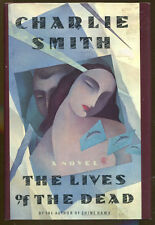 The Lives of the Dead by Charlie Smith-First Edition/DJ-1990