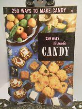 1949 250 Ways to Make CANDY Cookbook Culinary Arts Making Fudge Marzipan Fondant