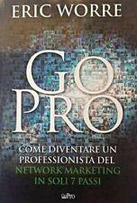 GO PRO DI ERIC WORRE EBOOK IN FORMATO PDF + AUDIOLIBRO IN MP3 IN ITALIANO