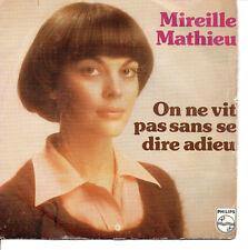 Mireille Mathieu, on ne vit pas sans se dire adieu / fais moi danser, SP