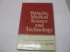 Halacha, Medical Science and Technology: Perspectives on contemporary Halacha