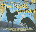 NEW The Roots Of The Black Crowes (Audio CD)
