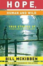 Hope, Human and Wild: True Stories of Living Lightly on the Earth (World As