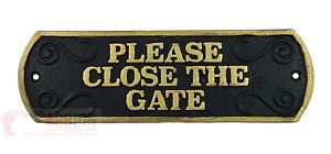Please Close the Gate Cast Iron Outdoor Sign Plaque Embossed Letters Black Gold
