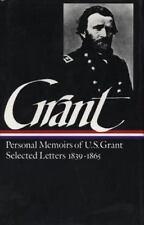 Ulysses S. Grant : Memoirs and Selected Letters : Personal Memoirs of U.S. Gra..