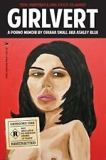 Girlvert A Porno Memoir Brand New porn bio BRAND NEW Ashley Blue Oriana Small