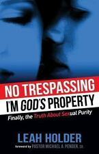 No Trespassing : I'm God's Property by Leah Holder (2015, Hardcover)