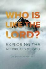 Who Is Like the Lord?: Exploring the Attributes of God (Start2Finish Bible Studi
