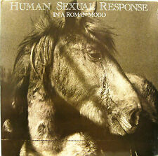 "HUMAN SEXUAL RESPONSE ""IN A ROMAN MOOD""  lp USA mint"