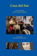 Cruz Del Sur : De la Película Del Mismo Título de David Sanz y Tony...