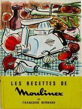 Les Recettes de Moulinex - Françoise Bernard -  Moulinex libère la Femme -