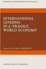 International Lending in a Fragile World Economy (Financial and Moneta-ExLibrary