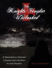 The Knights Templar Order Theorized History: The Knights Templar Uncloaked :...