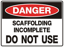 """Safety Sign """"DANGER SCAFFOLDING INCOMPLETE DO NOT S 5mm corflute 300MM X 225MM"""""""