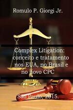 Complex Litigaton : Conceito e Tratamento Nos EUA, No Brasil e No Novo CPC by...
