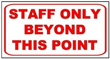 STAFF ONLY - METAL SIGN - WORK OFFICE WAREHOUSE - KEEP OUT  NO ENTRY