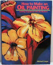 HOW TO MAKE AN OIL PAINTING Crespo Art Instruction Technique Artist Painter