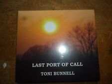 TONI BUNNELL: Last Port Of Call: 12 Tracks CD UK SEALED 2019 pre release