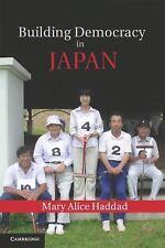 Building Democracy In Japan: By Mary Alice Haddad