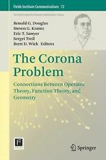 Fields Institute Communications Ser.: The Corona Problem : Connections...