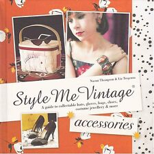 Style Me Vintage Book: Accessories Naomi Thompson Hardcover Retro Rockabilly
