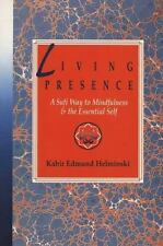 Living Presence: A Sufi Way to Mindfulness & the Essential Self - Good - Helmins