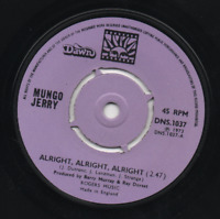 MUNGO JERRY - ALRIGHT, ALRIGHT, ALRIGHT. (UK, 1973, DAWN, DNS.1037)