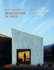 NEW White Mountain: Recent Architecture in Chile by Pablo Allard