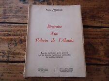 RARE  ITINERAIRE D'UN PELERIN DE L'ABSOLU PIERRE D'ANGKOR DONNEE ESOTHERIQUE