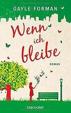 Wenn ich bleibe: Roman von Forman, Gayle | Buch | Zustand gut
