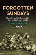 Forgotten Sundays: A Son's Story of Life, Loss, and Love from the-ExLibrary
