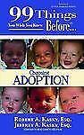 99 Things You Wish You Knew Before Choosing Adoption, Robert Kasky Jeffrey Kasky