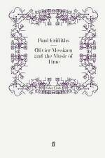 Olivier Messiaen and the Music of Time by Griffiths, Paul (Paperback book, 2008)