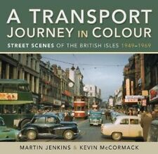 A Transport Journey in Colour Street Scenes of the British Isle... 9781526764126