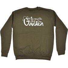If You Need Me I'll Be In The Garden Funny Joke Outdoors Gardener SWEATSHIRT