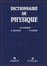 DICTIONNAIRE DE PHYSIQUE DE MATHIEU, KASTLER ET FLEURY ED. MASSON&EYROLLES