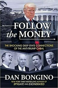 Follow the Money: The Shocking Deep State Connections ...HARDCOVER – 2020 by ...