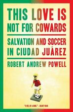 This Love Is Not For Cowards: Salvation and Soccer